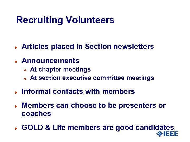 Recruiting Volunteers l Articles placed in Section newsletters l Announcements l l l At