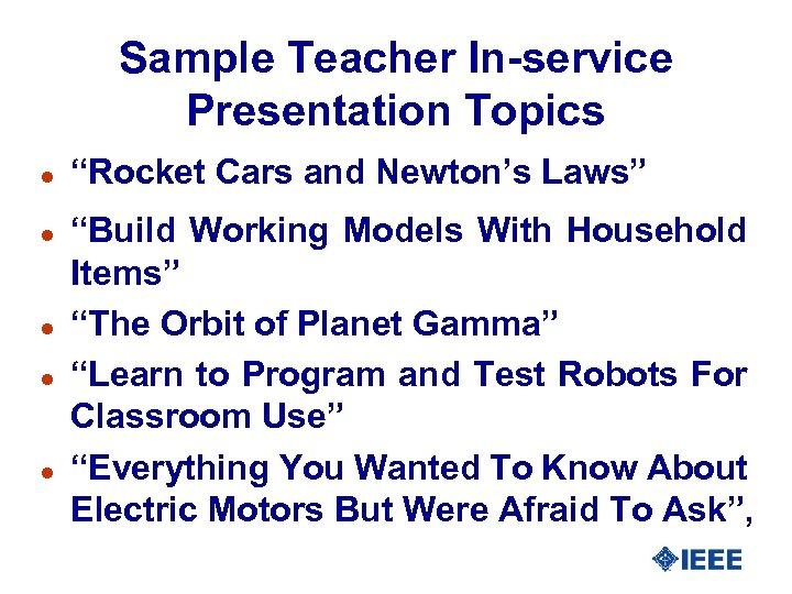 "Sample Teacher In-service Presentation Topics l l l ""Rocket Cars and Newton's Laws"" ""Build"