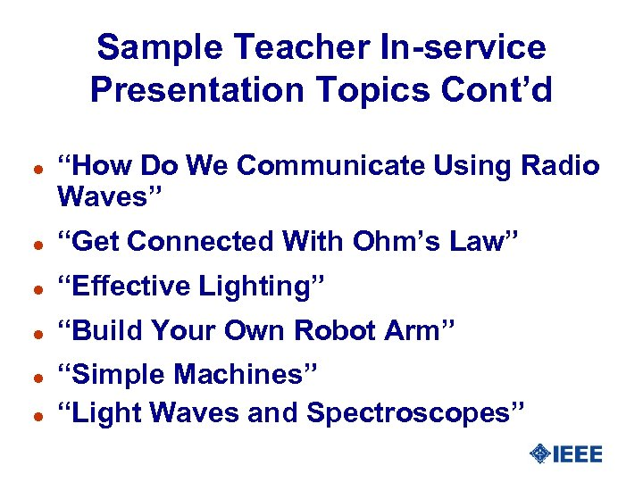 """Sample Teacher In-service Presentation Topics Cont'd l """"How Do We Communicate Using Radio Waves"""""""