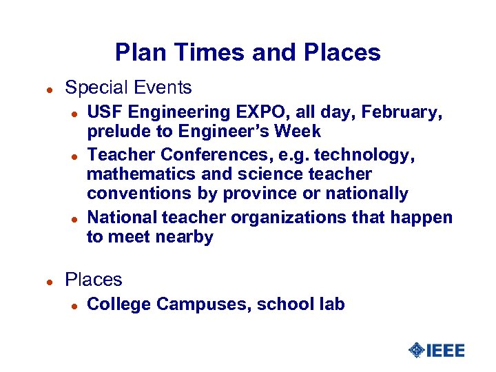 Plan Times and Places l Special Events l l USF Engineering EXPO, all day,