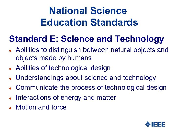 National Science Education Standards Standard E: Science and Technology l l l Abilities to