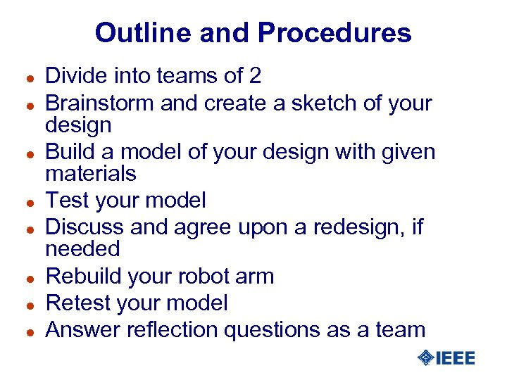 Outline and Procedures l l l l Divide into teams of 2 Brainstorm and