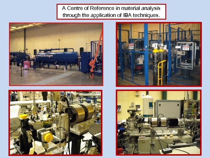 A Centre of Reference in material analysis through the application of IBA techniques.