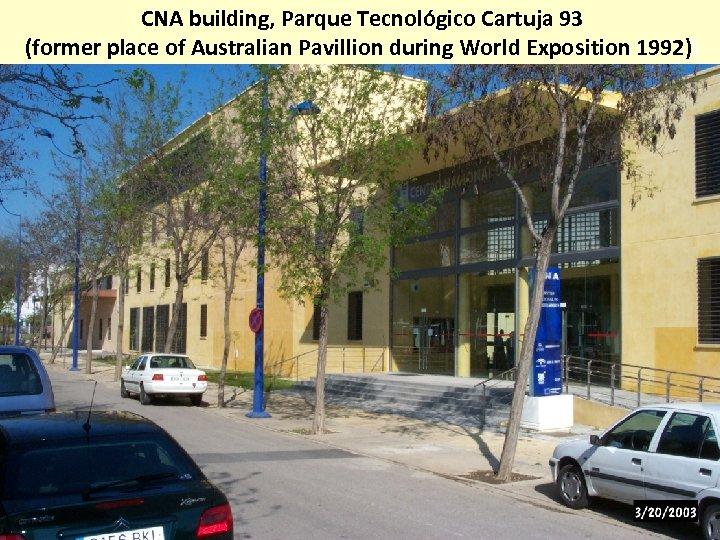 CNA building, Parque Tecnológico Cartuja 93 (former place of Australian Pavillion during World Exposition