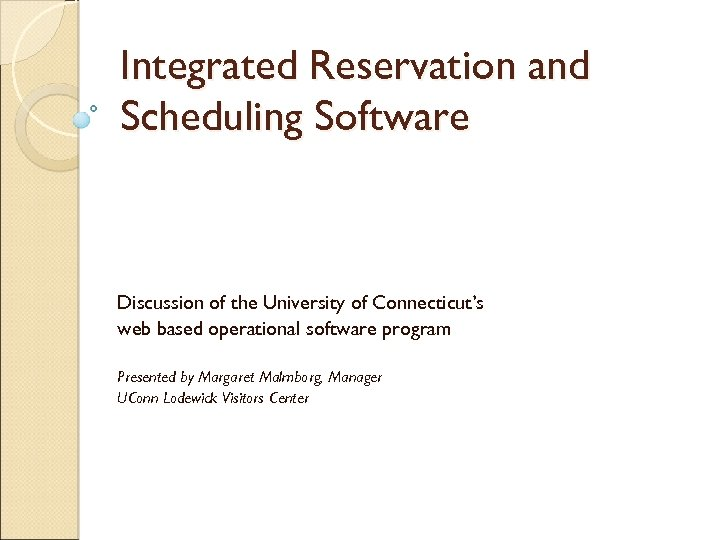 Integrated Reservation and Scheduling Software Discussion of the University of Connecticut's web based operational