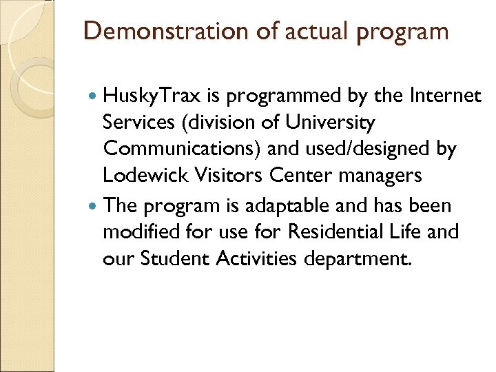 Demonstration of actual program Husky. Trax is programmed by the Internet Services (division of