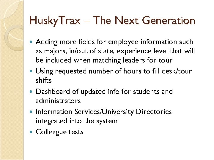 Husky. Trax – The Next Generation Adding more fields for employee information such as