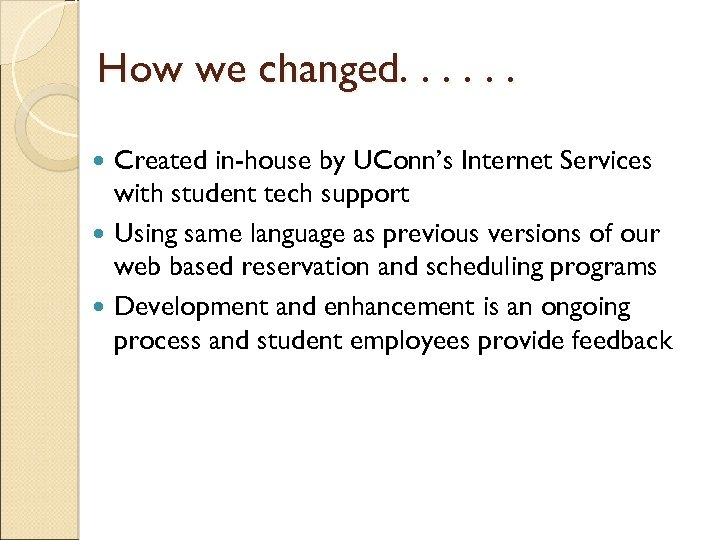 How we changed. . . Created in-house by UConn's Internet Services with student tech