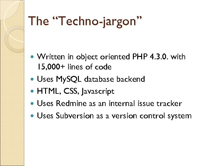 """The """"Techno-jargon"""" Written in object oriented PHP 4. 3. 0. with 15, 000+ lines"""
