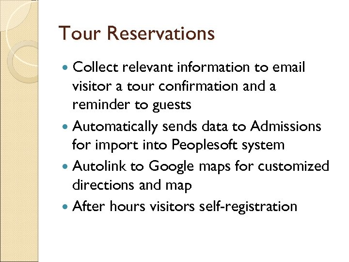 Tour Reservations Collect relevant information to email visitor a tour confirmation and a reminder