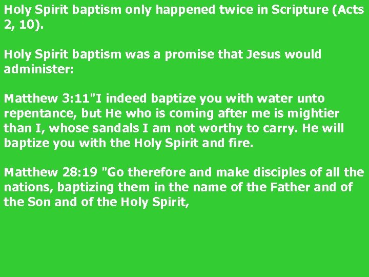 Holy Spirit baptism only happened twice in Scripture (Acts 2, 10). Holy Spirit baptism