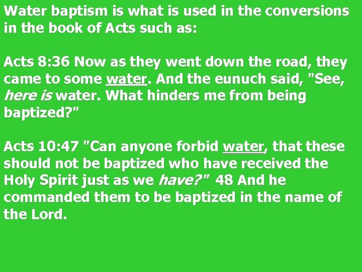 Water baptism is what is used in the conversions in the book of Acts