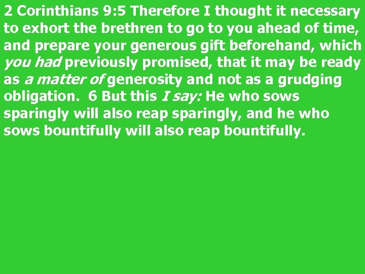 2 Corinthians 9: 5 Therefore I thought it necessary to exhort the brethren to