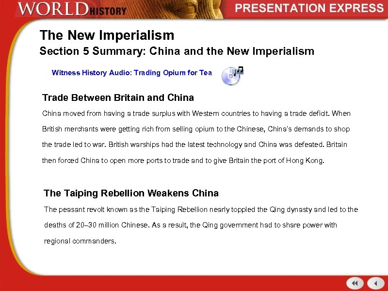 The New Imperialism Section 5 Summary: China and the New Imperialism Witness History Audio: