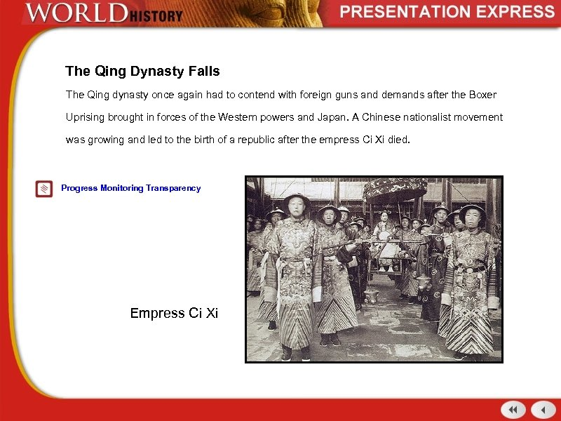 The Qing Dynasty Falls The Qing dynasty once again had to contend with foreign