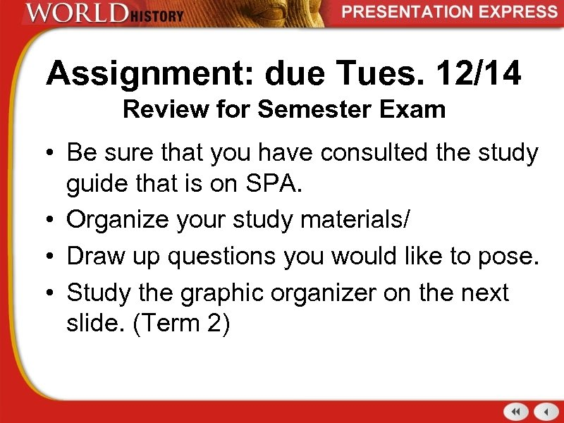 Assignment: due Tues. 12/14 Review for Semester Exam • Be sure that you have