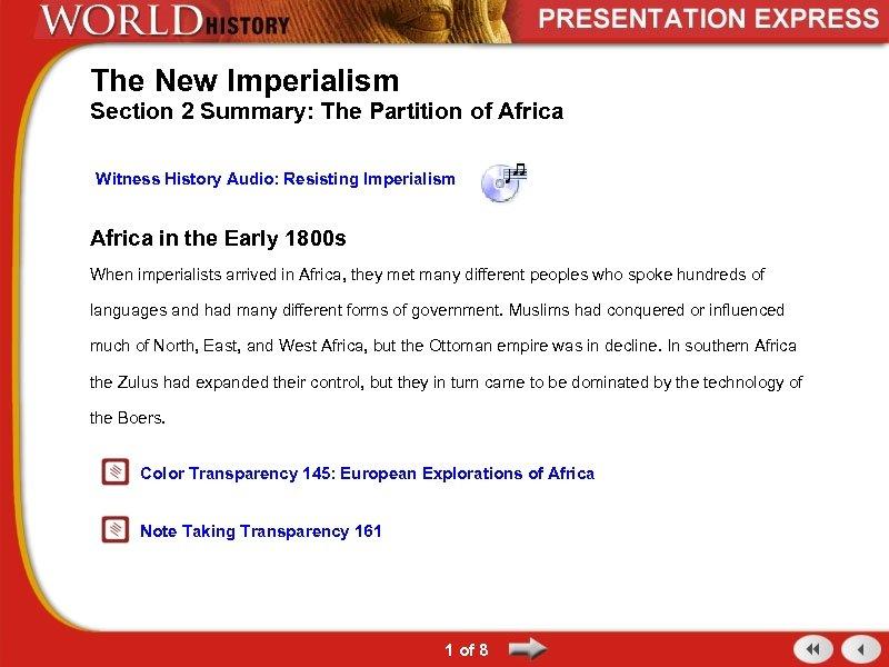 The New Imperialism Section 2 Summary: The Partition of Africa Witness History Audio: Resisting
