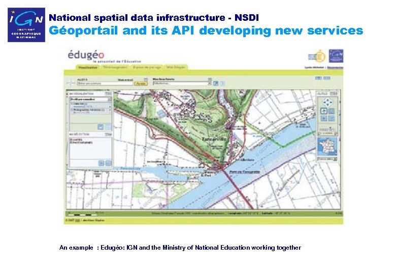 National spatial data infrastructure - NSDI Géoportail and its API developing new services An