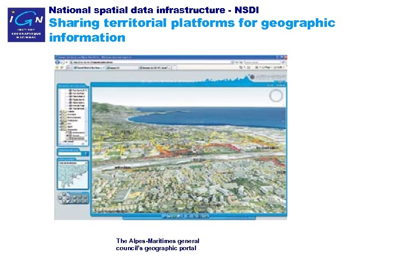 National spatial data infrastructure - NSDI Sharing territorial platforms for geographic information The Alpes-Maritimes
