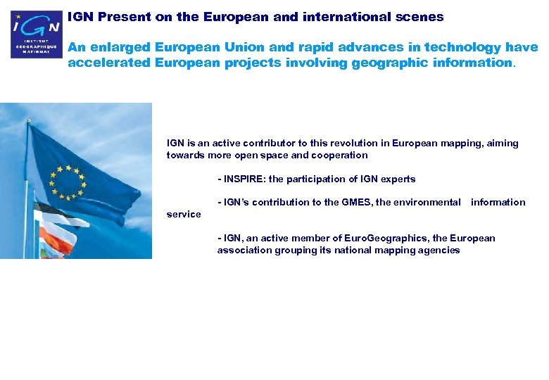 IGN Present on the European and international scenes An enlarged European Union and rapid