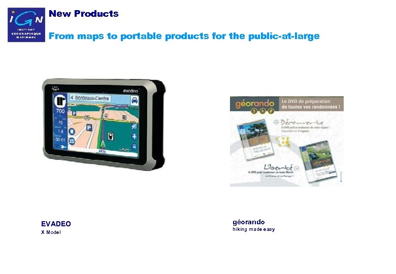 New Products From maps to portable products for the public-at-large EVADEO X Model 23