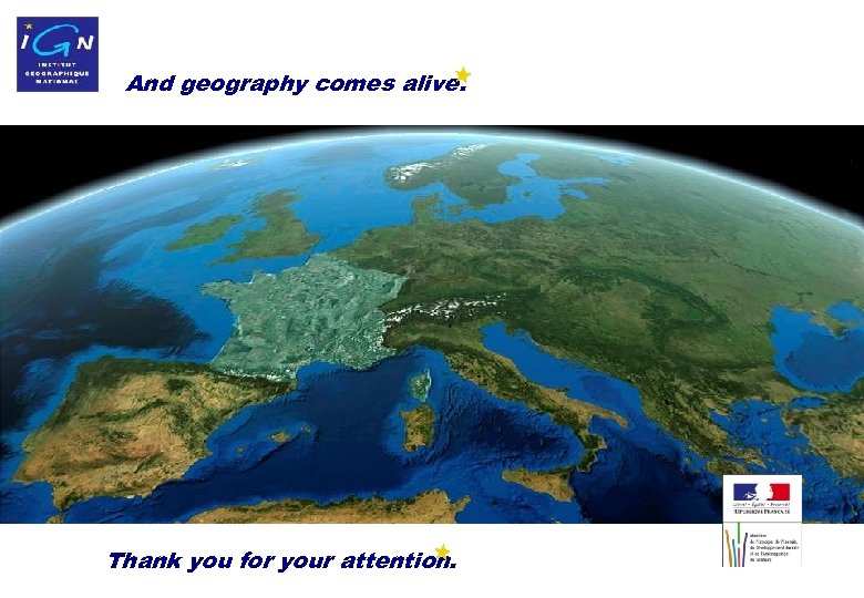 And geography comes alive. Thank you for your attention. 27