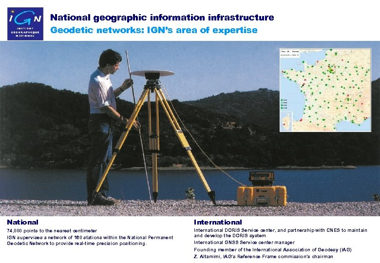 National geographic information infrastructure Geodetic networks: IGN's area of expertise National International 74, 000