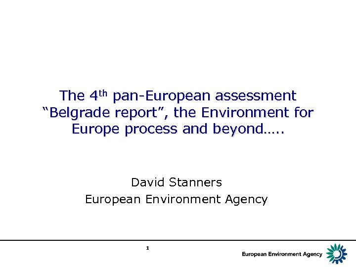 "The 4 th pan-European assessment ""Belgrade report"", the Environment for Europe process and beyond…."