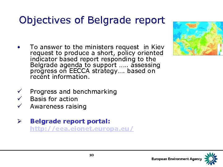 Objectives of Belgrade report • To answer to the ministers request in Kiev request