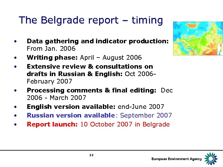 The Belgrade report – timing • • Data gathering and indicator production: From Jan.