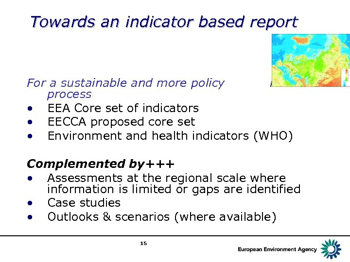 Towards an indicator based report For a sustainable and more policy relevant process •