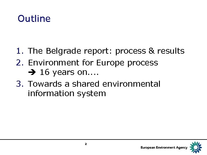 Outline 1. The Belgrade report: process & results 2. Environment for Europe process 16