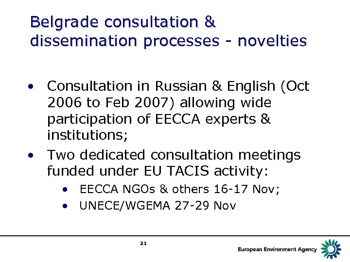 Belgrade consultation & dissemination processes - novelties • Consultation in Russian & English (Oct