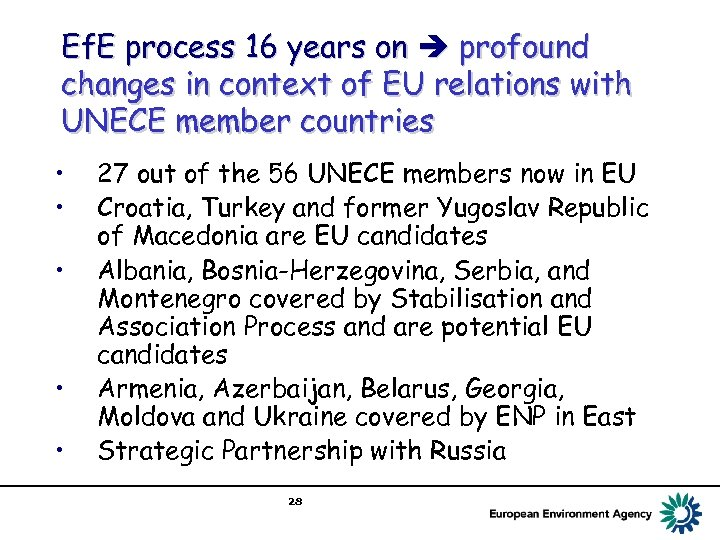 Ef. E process 16 years on profound changes in context of EU relations with
