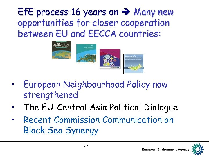 Ef. E process 16 years on Many new opportunities for closer cooperation between EU