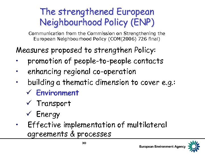 The strengthened European Neighbourhood Policy (ENP) Communication from the Commission on Strengthening the European