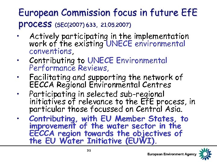 European Commission focus in future Ef. E process (SEC(2007) 633, 21. 05. 2007) •