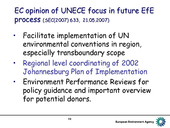 EC opinion of UNECE focus in future Ef. E process (SEC(2007) 633, 21. 05.