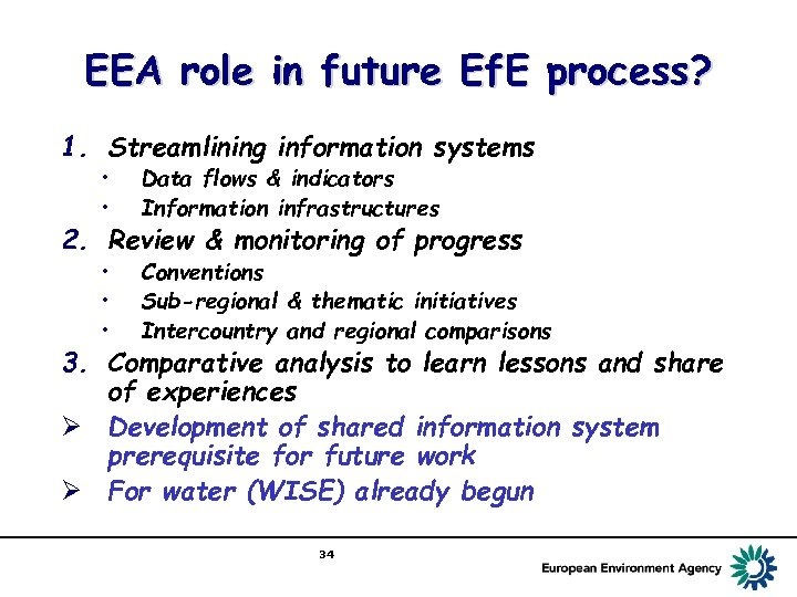 EEA role in future Ef. E process? 1. Streamlining information systems • • Data