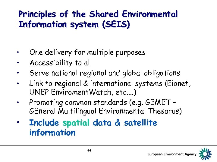 Principles of the Shared Environmental Information system (SEIS) • • • One delivery for