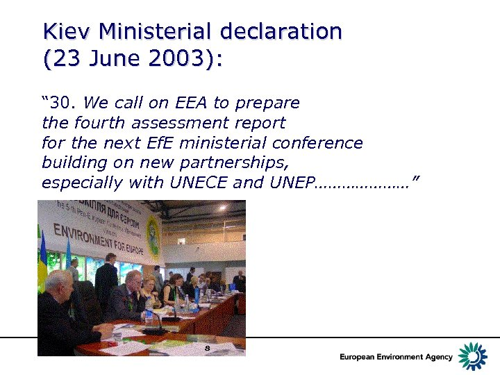 "Kiev Ministerial declaration (23 June 2003): "" 30. We call on EEA to prepare"