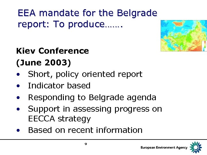 EEA mandate for the Belgrade report: To produce……. Kiev Conference (June 2003) • Short,