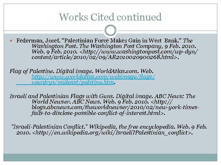 Works Cited continued Federman, Josef.