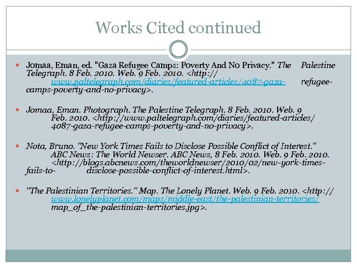 Works Cited continued Jomaa, Eman, ed.
