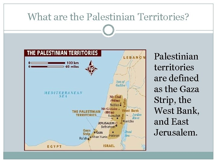 What are the Palestinian Territories? Palestinian territories are defined as the Gaza Strip, the