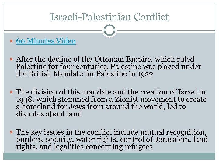 Israeli-Palestinian Conflict 60 Minutes Video After the decline of the Ottoman Empire, which ruled