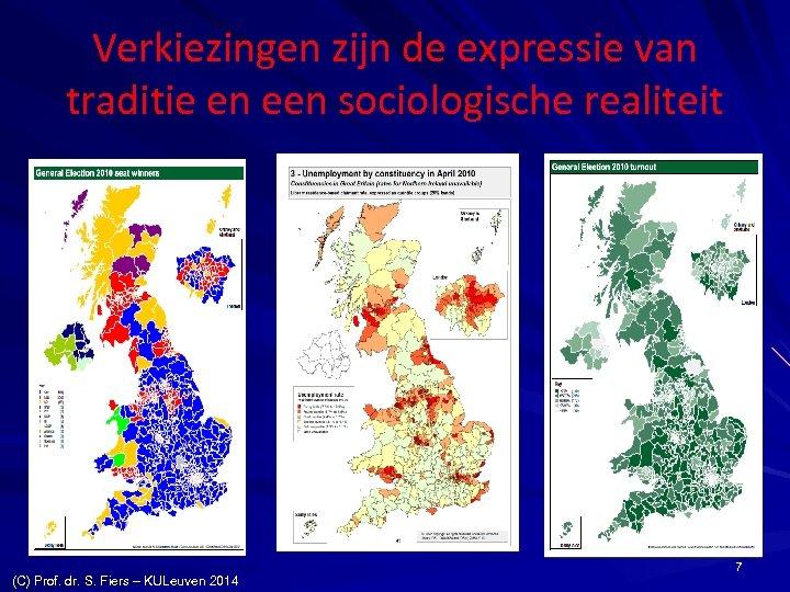 Verkiezingen zijn de expressie van traditie en een sociologische realiteit (C) Prof. dr. S.