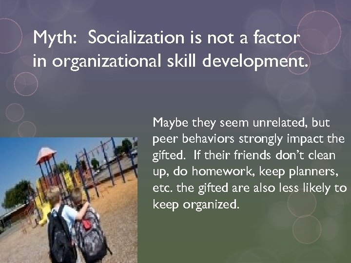 Myth: Socialization is not a factor in organizational skill development. Maybe they seem unrelated,