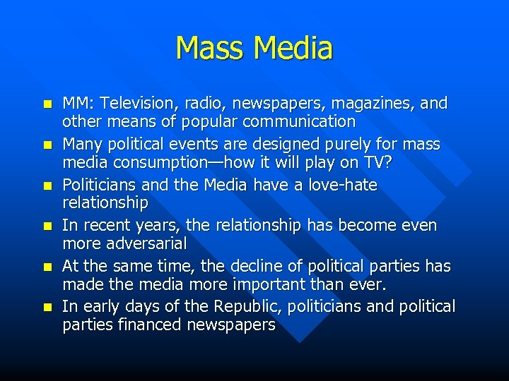 Mass Media n n n MM: Television, radio, newspapers, magazines, and other means of