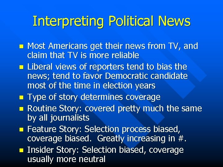 Interpreting Political News n n n Most Americans get their news from TV, and